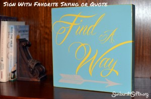 sign with favorite quote or favorite saying gift idea