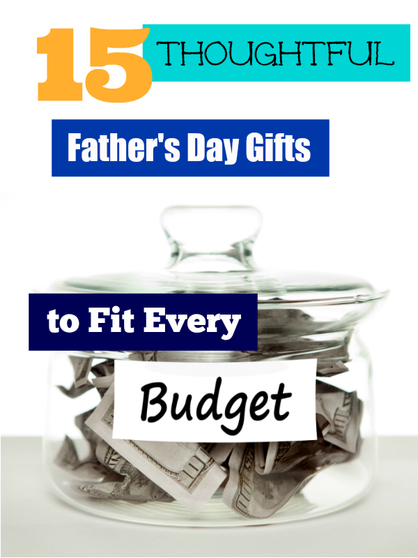 15 thoughtful father 39 s day gifts to fit every budget for Thoughtful gifts for dad from daughter