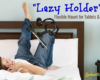 lazy-holder-mount-tablets-phones-gift