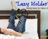 lazy-holder-mount-tablets-phones-gift
