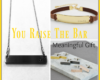 you-raise-the-bar-meaningful-gift